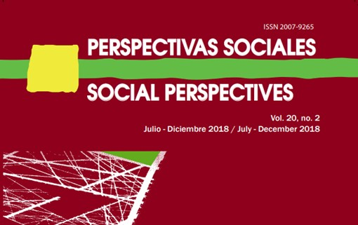 Ver Vol. 20 Núm. 2 (2018): PERSPECTIVAS SOCIALES/SOCIAL PERSPECTIVES