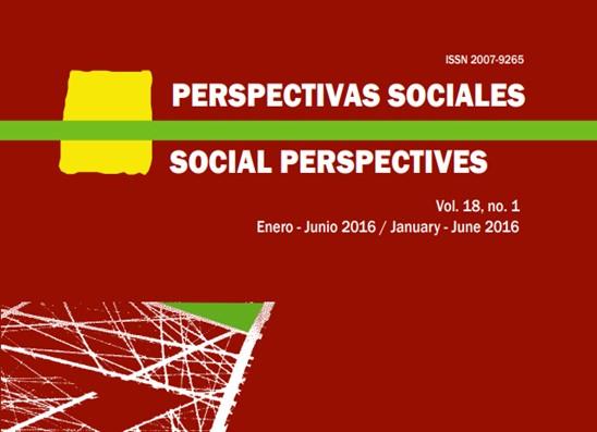Ver Vol. 18 Núm. 1 (2016): PERSPECTIVAS SOCIALES/SOCIAL PERSPECTIVES
